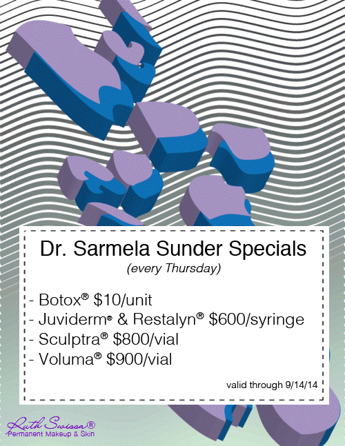 Dr. Sarmela Sunder is at Ruth Swissa's Medical Spa (Agoura Hills Location) Every Thursday!